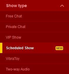 You can find the Scheduled Shows on the left hand side